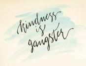 Kindness is Gangster