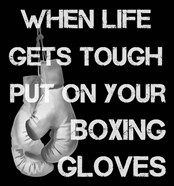 When Life Gets Tough Put On Your Boxing Gloves black and white
