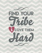 Find Your Tribe - Blue Chevron Pattern