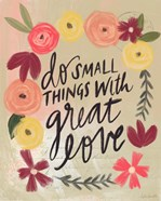 Do Small Things Great Love