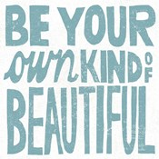 Be Your Own Kind of Beautiful Teal