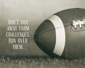Don't Run Away From Challenges - Football Sepia