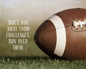 Don't Run Away From Challenges - Football