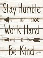 Stay Humble - Work Hard - Be Kind