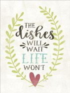 The Dishes Will Wait