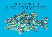 Not Addicted Just Committed