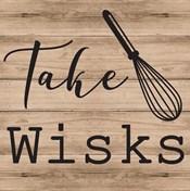 Take Wisks