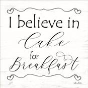 I Believe in Cake for Breakfast